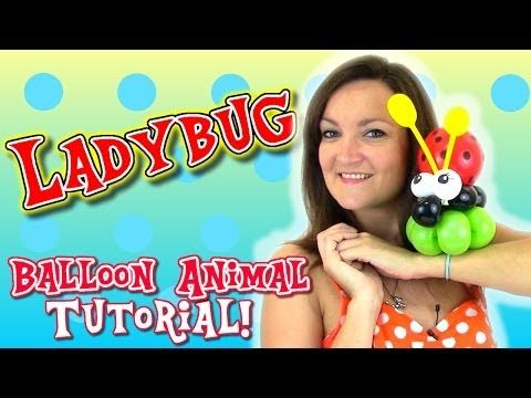▶ Easy LadyBug Balloon Animal tutorial with Holly the Twister Sister! - YouTube