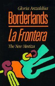 Borderlands/La Frontera: The New Mestiza (By Gloria E. Anzaldúa)autobiography, bilingual Spanish/English