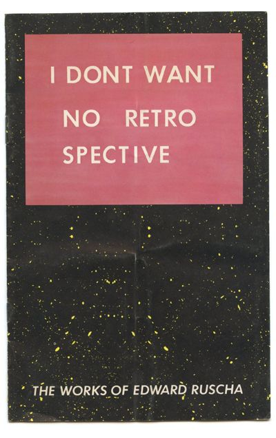 Ed Ruscha, 1979  I Don't Want No Retro Spective  Collection of Bud Cort    Booklet from the exhibition organized by the San Francisco Museum of Modern Art, 1982