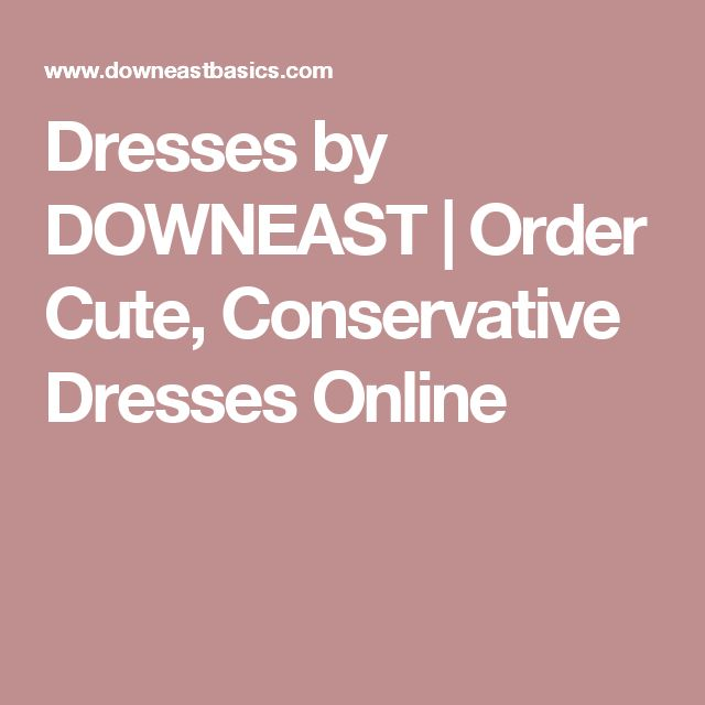 Dresses by DOWNEAST | Order Cute, Conservative Dresses Online