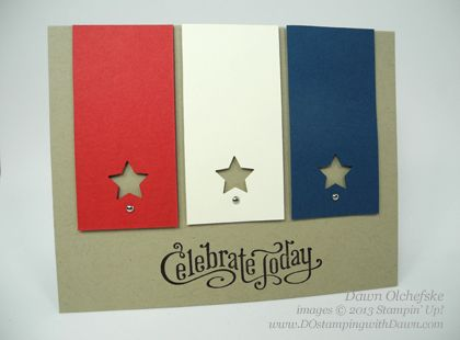 A quick and easy patriotic card by Dawn Olchefske - you've got plenty of time to make this one and get it in the mail!  ;-)