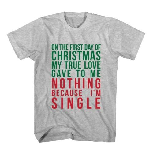 T-Shirt On The First Day Of Christmas unisex mens womens S, M, L, XL, 2XL color grey and white. Tumblr t-shirt free shipping USA and worldwide.