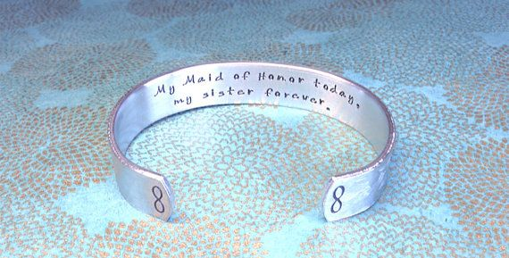 My Maid of Honor today, my sister forever. This cuff bracelet measures 1/2 wide x 6 long and can be gently pinched to fit most wrists. Made from pure lightweight aluminum my cuff bracelets are often preferred among those with sensitivities to silver. This aluminum cuff is lightweight
