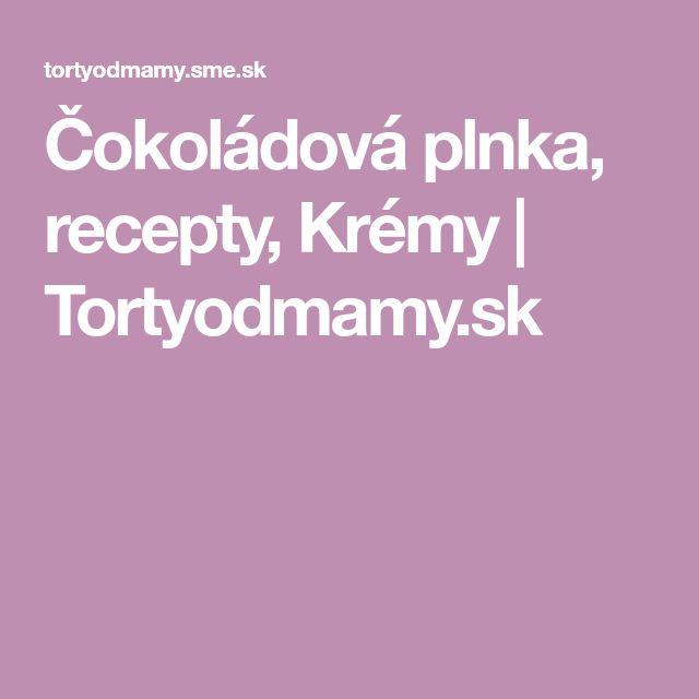 Čokoládová plnka, recepty, Krémy | Tortyodmamy.sk