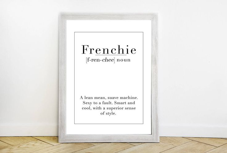 Frenchie Definition Wall Print - Typography Minimalist Artwork - Modern Trending Art Prints - French National Bedroom Poster Print by ShopRachaels on Etsy https://www.etsy.com/listing/533817436/frenchie-definition-wall-print