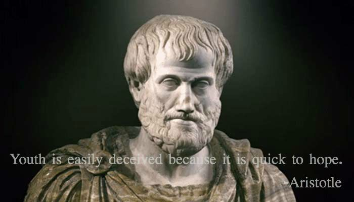 """""""Youth is easily deceived…"""" -Aristotle - More at: http://quotespictures.net/20874/youth-is-easily-deceived-aristotle"""