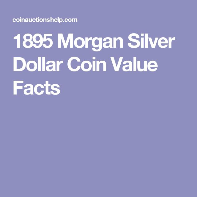 1895 Morgan Silver Dollar Coin Value Facts