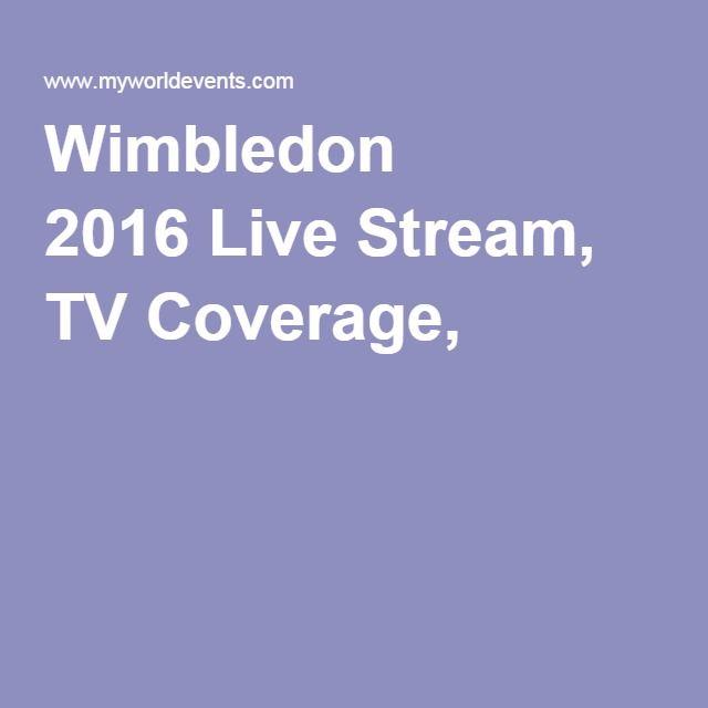 Wimbledon 2016 Live Stream, TV Coverage,