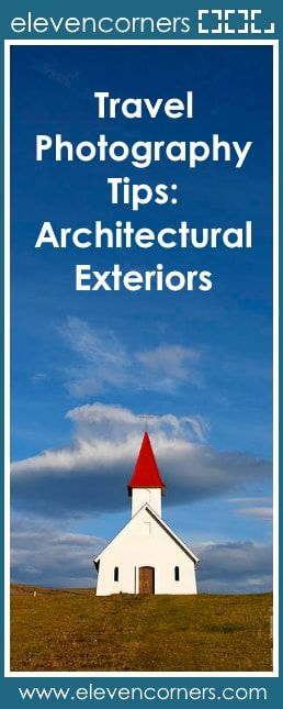 Travel Photography tips: architectural exteriors  #elevencorners #travelphotography #travelblogger #travelblog travel photography