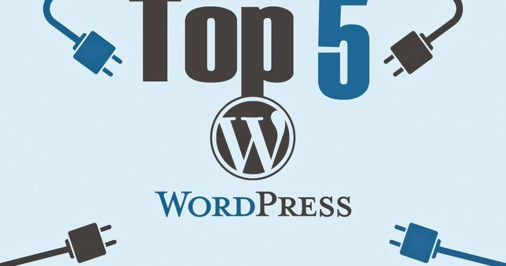 Top 5 Must Have WordPress Plugins