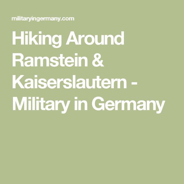 Hiking Around Ramstein & Kaiserslautern - Military in Germany