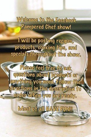 Welcome to the Facebook Pampered Chef Show!!  I can hold online parties for those that want to shop from their seats, and best of all, you as the HOST will receive FREE and Discounts products.  Contact me today to get your party set up.