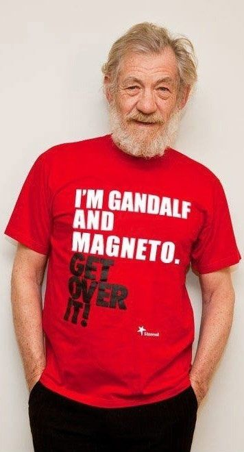 "Ian McKellen.  Such a fantastic actor. I wish this t-shirt said ""I'm Gandalf, Magneto and Dumbledore! Get over it!"" He was the perfect replacement after Richard Harris' unfortunate death!"