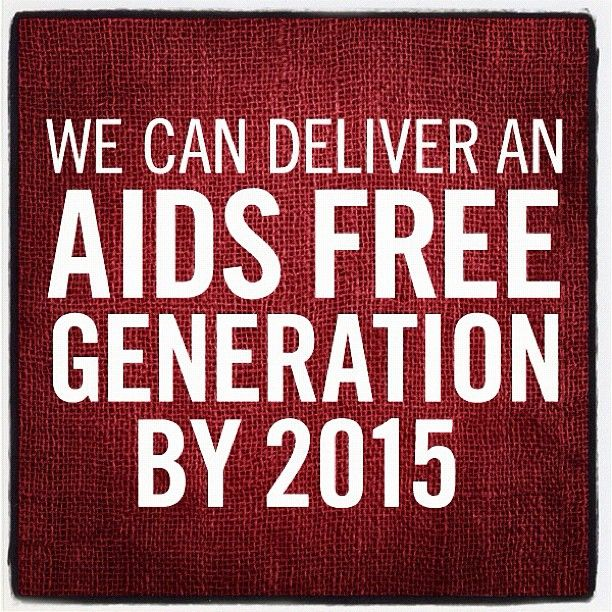 10 #FACTS about HIV/AIDS - ­#10: We can deliver an AIDS FREE GENERATION by 2015.