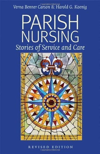 Parish Nursing - 2011 Edition: Stories of Service and Care by Verna Benner Carson, http://www.amazon.com/dp/1599473488/ref=cm_sw_r_pi_dp_KqFbrb0ARQNBN