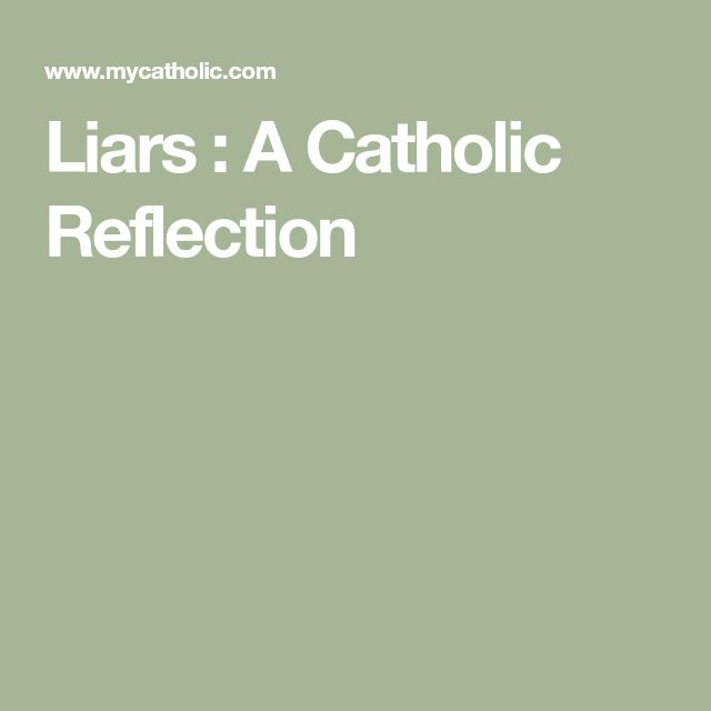 Liars : A Catholic Reflection