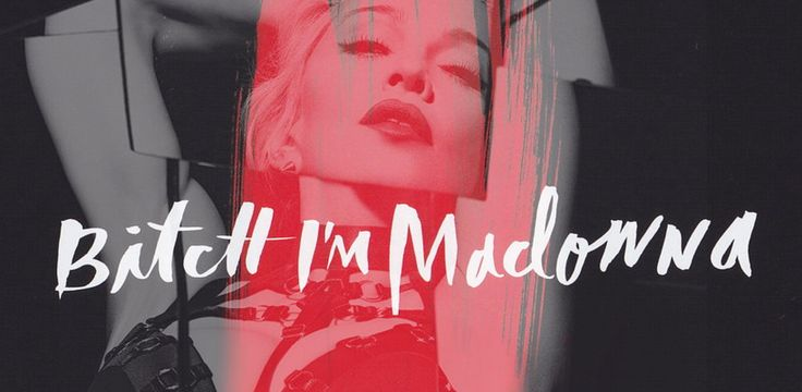 """[Update #9: Official Video Teaser] """"Bitch, I'm Madonna"""" is the third single off Madonna's Rebel Heart"""