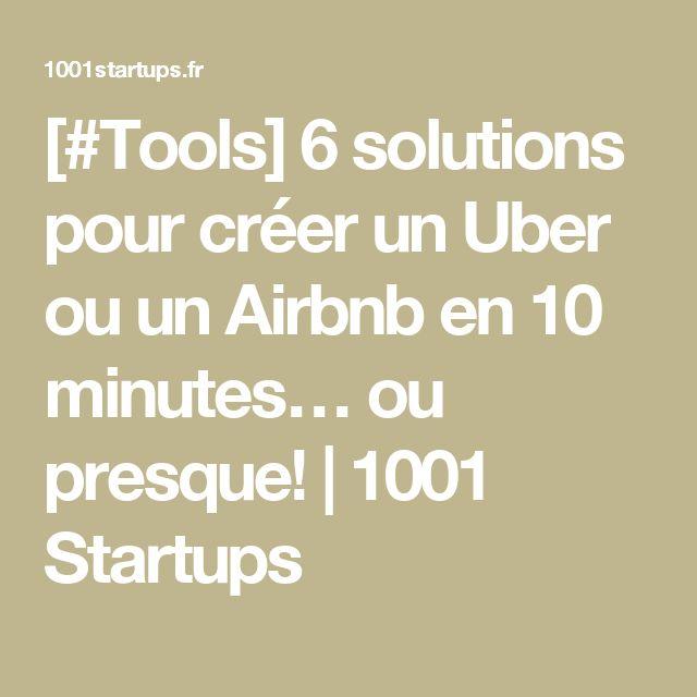 [#Tools] 6 solutions pour créer un Uber ou un Airbnb en 10 minutes… ou presque! | 1001 Startups