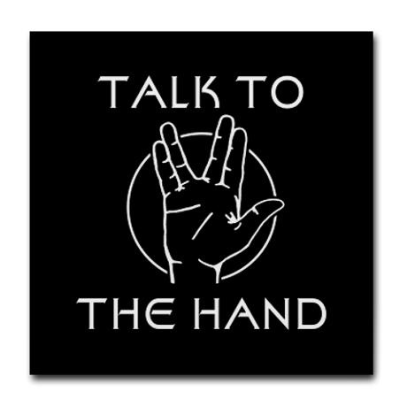 Talk to the Spock Hand Tile Coaster
