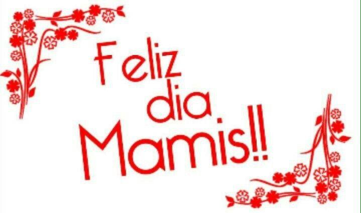 Feliz dia mamis!!!
