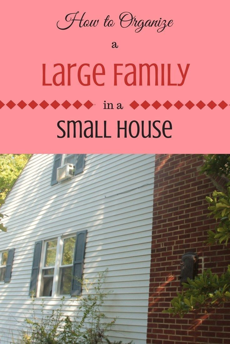 24 Ways To Organize A Large Family In A Small House Large Family Organization Large Family Small House Organization