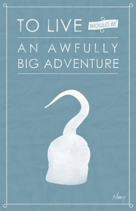 """To live would be an awfully big adventure"" - Peter Pan Quote"