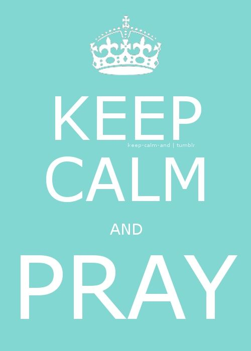 pray: Power Of Prayer, It Work, God Is, Praying Always, Keepcalm, Keep Calm, Calm Praying, Praying 3, Good Advice