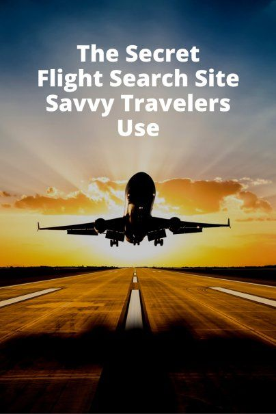 The Secret Flight Search Site Savvy Travelers Use