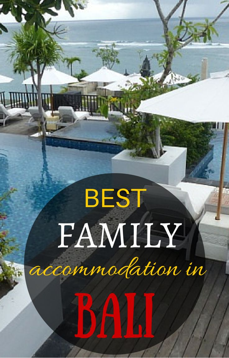 The best family hotels, resorts and villas in Bali. Read our top ten! http://www.wheressharon.com/best-family-accommodation/best-family-hotels-resorts-in-bali/
