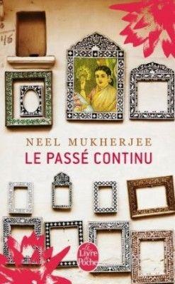 Le passé continu de Neel Mukherjee