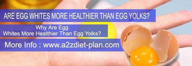 Why Are Egg Whites More Healthier Than Egg Yolks? Egg gives ...
