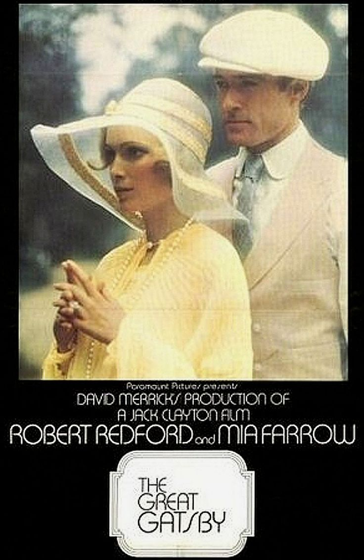 The Great Gatsby.  One of my all time favorites stories and an excellent movie to accompany it.