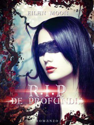 "Recensione:+""R.i.p+de+Profundis""++di+Eilan+Moon++(The+R.I.P+Trilogy+#2) Recensione su romanticamente fantasy per R.I.P. De Profundis"