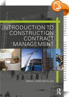Introduction to Construction Contract Management ::   This book is an introduction to construction contract administration and management, covering the delivery and execution stage of a construction project and the various issues which the contract administrator needs to proactively manage. It can therefore be used as a contract administrator's resource book covering what needs to be done (and why) to keep a construction project on track from a commercial and contractual perspecti...