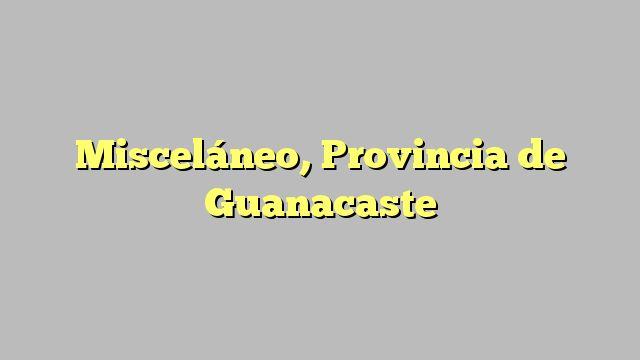 Misceláneo, Provincia de Guanacaste