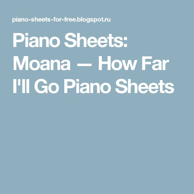 Piano Sheets: Moana — How Far I'll Go Piano Sheets