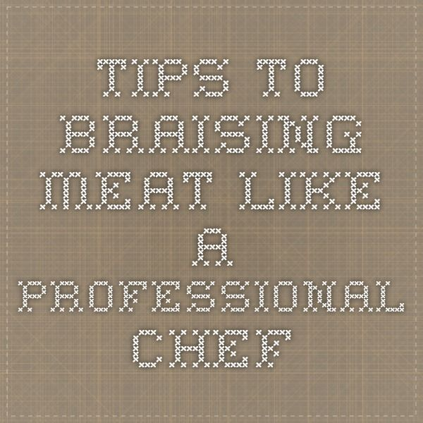 Tips to Braising Meat Like a Professional Chef