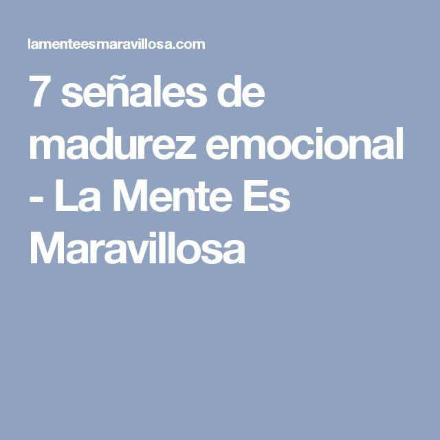 7 señales de madurez emocional - La Mente Es Maravillosa