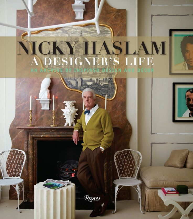 Nicky Haslam A Designers Life 2015 The New York Times Best Sellers Fashion Books Winner