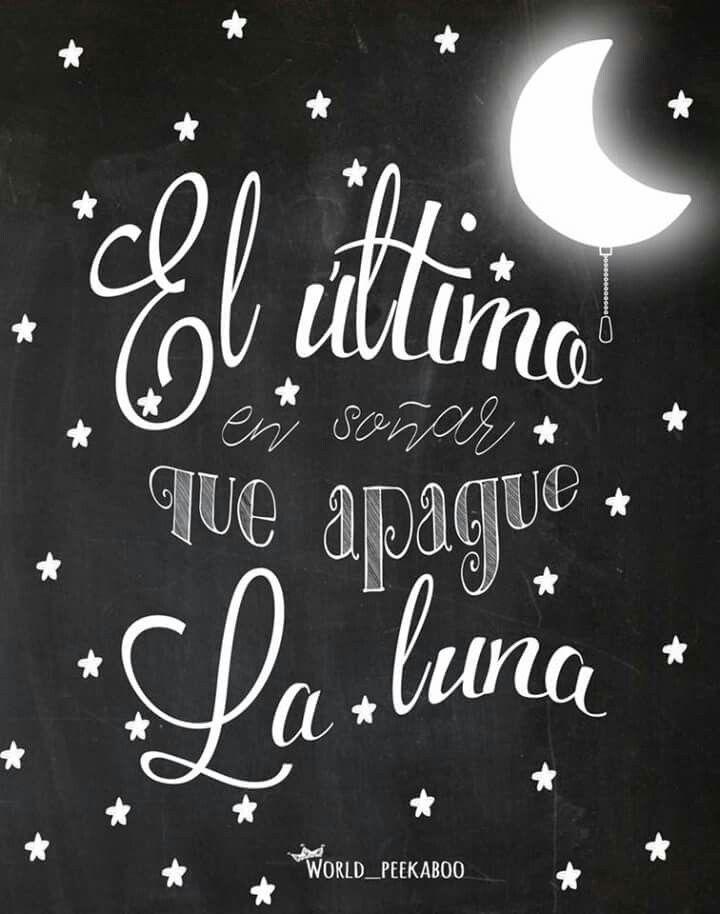 El último en soñar que apague la Luna