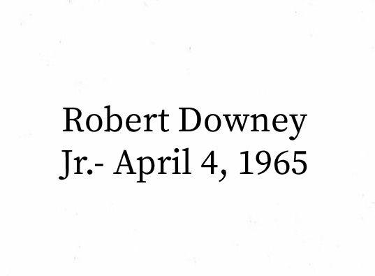 Robert Downey Jr. birthday