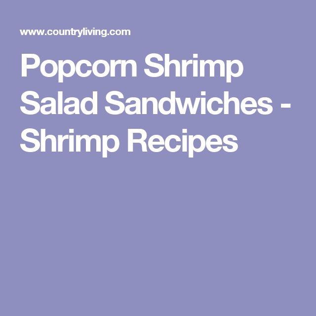 Popcorn Shrimp Salad Sandwiches - Shrimp Recipes