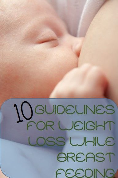 10 Guidelines for Weight Loss While Breast Feeding