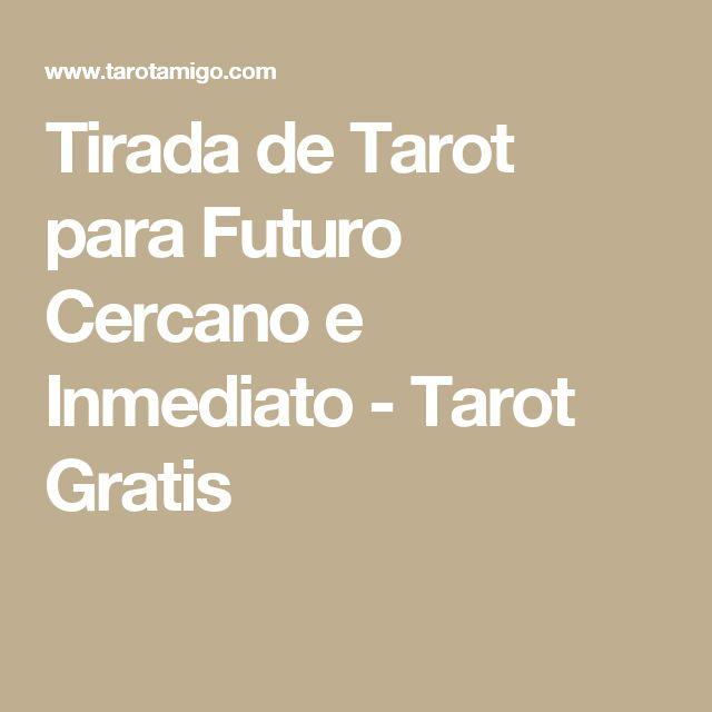 Tirada de Tarot para Futuro Cercano e Inmediato - Tarot Gratis