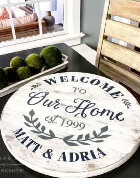 Welcome To Our Home Wood Round Sign or Lazy Susan
