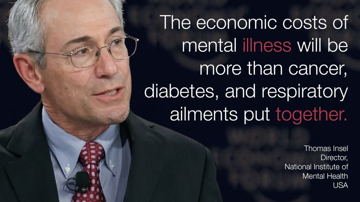 """""""The economic costs of #mentalillness will be more than cancer, diabetes, and respiratory ailments put together."""" - Thomas Insel in #Davos at #wef15"""