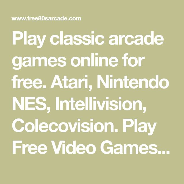 Play classic arcade games online for free. Atari, Nintendo NES, Intellivision, Colecovision. Play Free Video Games. iPhone and IOS compatible.