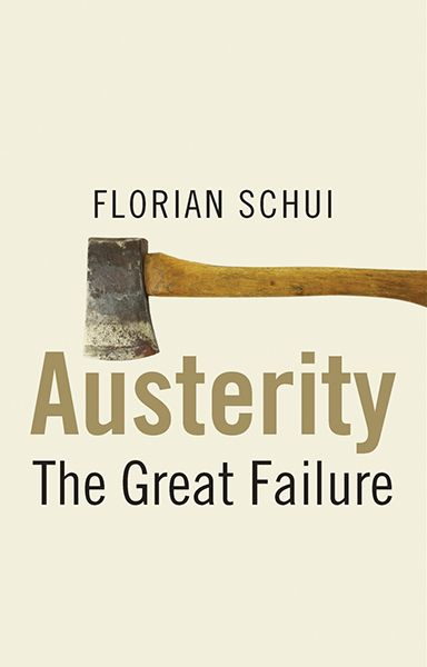 """""""Austerity: The Great Failure."""" Florian Schui shows in his book, that arguments in favor of austerity were—and are today—mainly based on moral and political considerations, rather than on economic analysis. // """"Austerity: The Great Failure."""" von Florian Schui  #Austerity #FlorianSchui #book #economics #HSG #unisg #Wirtschaftsgeschichte #Wirtschaft #politics #StGallenUniversity #UniStGallen"""