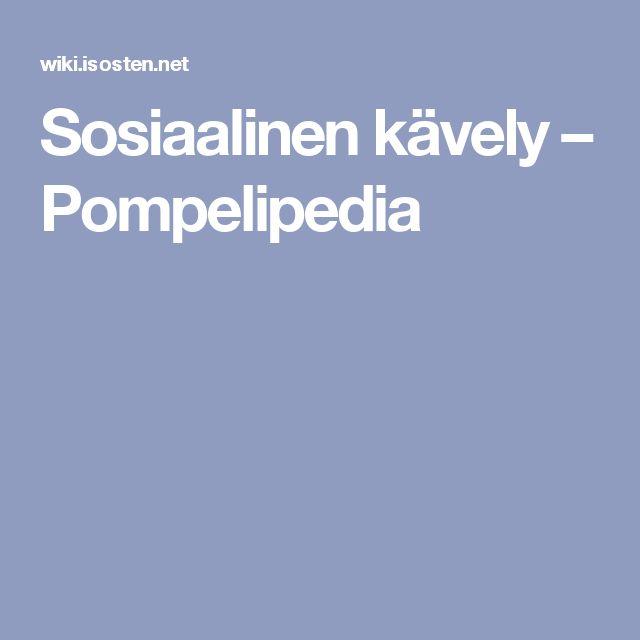 Sosiaalinen kävely – Pompelipedia