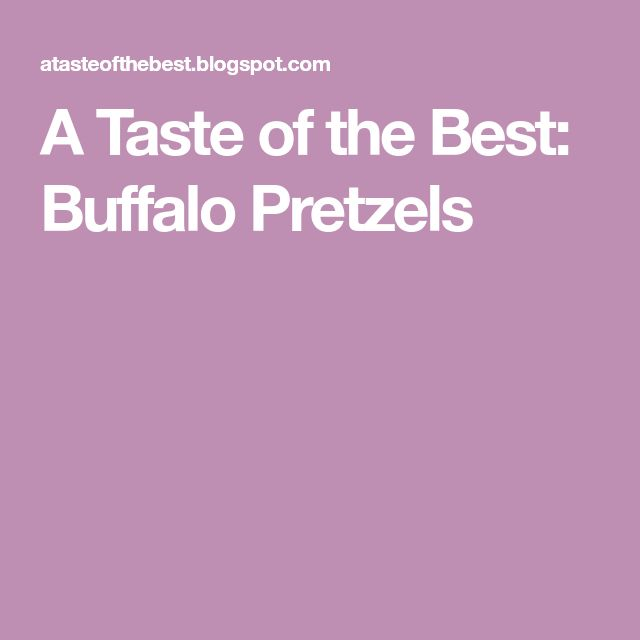 A Taste of the Best: Buffalo Pretzels
